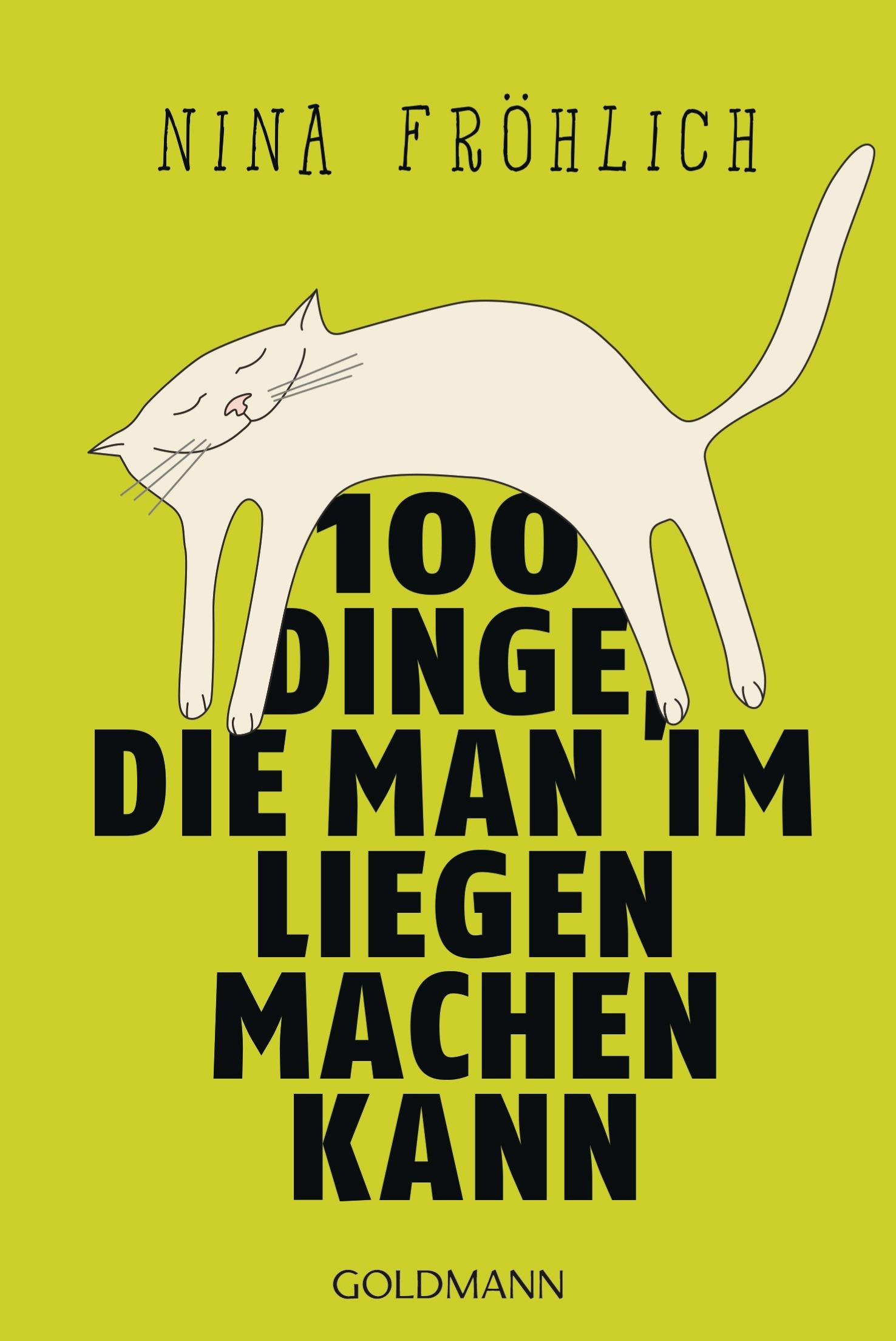 100 Dinge die man im Liegen machen kann von Nina Froehlich